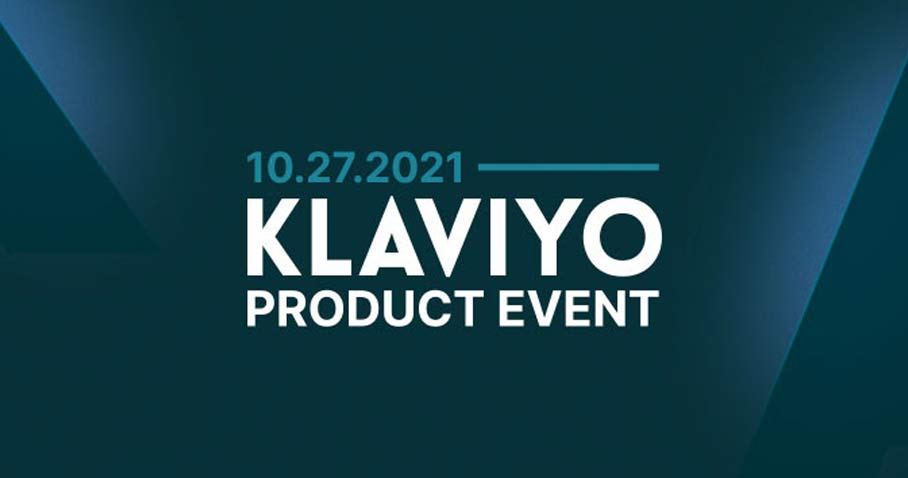Klaviyo Email & SMS Product Updates: October 2021